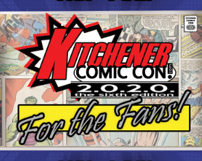 Kitchener Comic Con 2020 - $10 Tier 2 Fan Supporter